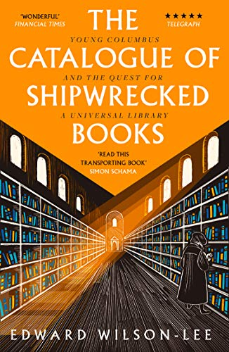 The Catalogue of Shipwrecked Books von Edward Wilson-Lee