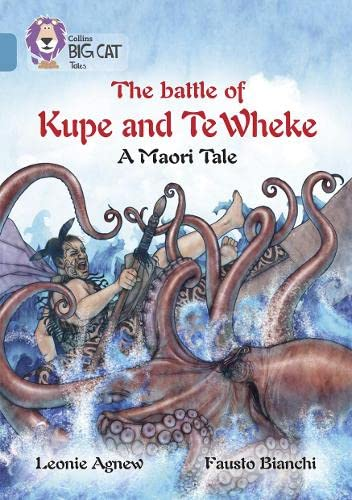 The battle of Kupe and Te Wheke: A Maori Tale By Leoni Agnew