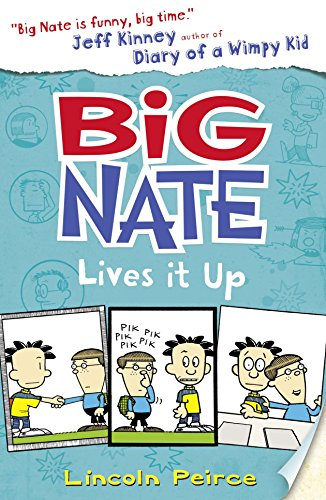 Big Nate Lives It Up (Big Nate, Book 7) By Lincoln Peirce