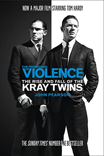 The Profession of Violence: The Rise and Fall of the Kray Twins by John Pearson