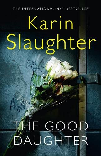 The Good Daughter: The best thriller you will read in 2017 by Karin Slaughter