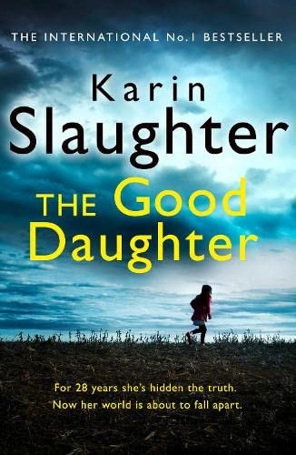 The Good Daughter:The Best Thriller You Will Read This Year By Karin Slaughter