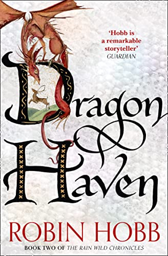 Dragon Haven (The Rain Wild Chronicles, Book 2) by Robin Hobb