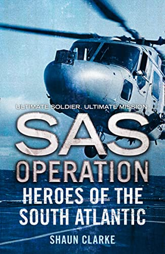 Heroes of the South Atlantic By Shaun Clarke
