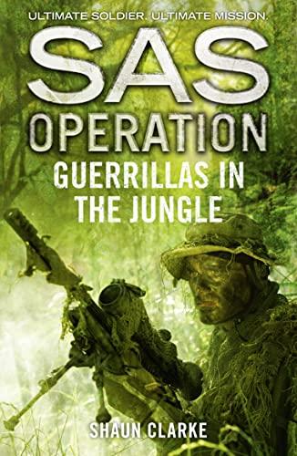 Guerrillas in the Jungle By Shaun Clarke