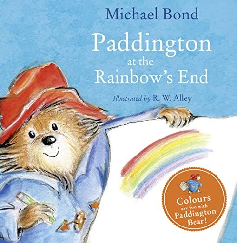 Paddington at the Rainbow's End By Michael Bond