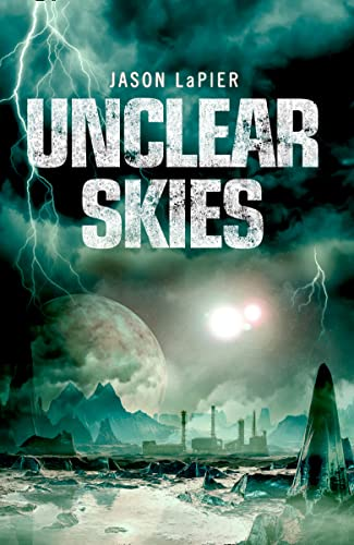 Unclear Skies By Jason LaPier