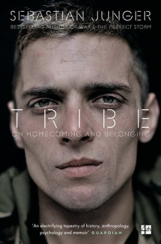 Tribe: On Homecoming and Belonging By Sebastian Junger