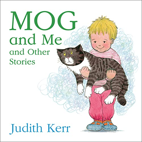 Mog and Me and Other Stories By Judith Kerr
