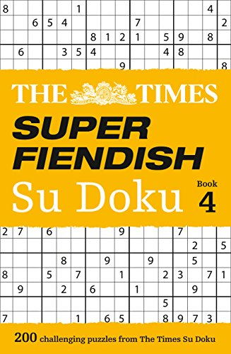 The Times Super Fiendish Su Doku Book 4: 200 challenging puzzles from The Times By The Times Mind Games