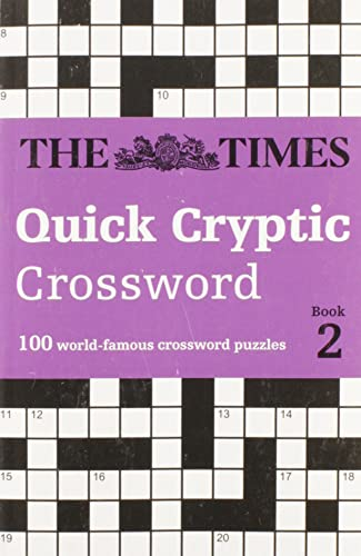The Times Quick Cryptic Crossword book 2: 100 challenging quick cryptic crosswords from The Times (Times Mind Games) By The Times Mind Games