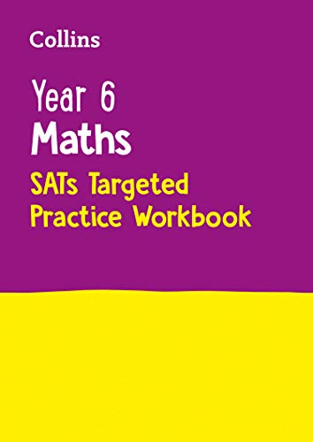 Year 6 Maths SATs Targeted Practice Workbook: 2019 tests (Collins KS2 Practice) By Collins KS2