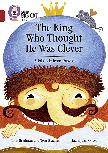 The King Who Thought He Was Clever: A Folk Tale from Russia By Tony Bradman