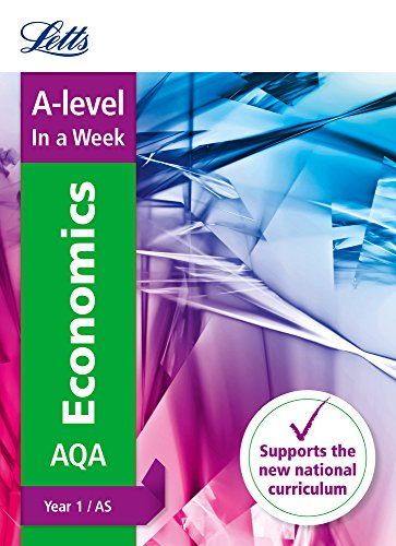 A -level Economics Year 1 (and AS) In a Week By Letts A-Level