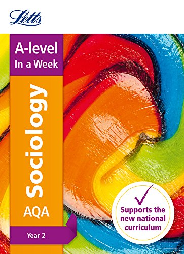AQA A-level Sociology Year 2 In a Week By Letts A-Level
