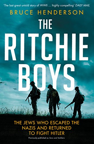 The Ritchie Boys By Bruce Henderson