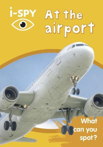 i-SPY At the airport: What can you spot? (Collins Michelin i-SPY Guides) By i-SPY