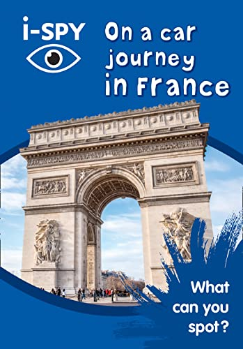 i-SPY On a car journey in France: What can you spot? (Collins Michelin i-SPY Guides) By i-SPY