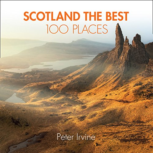 Scotland The Best 100 Places By Peter Irvine
