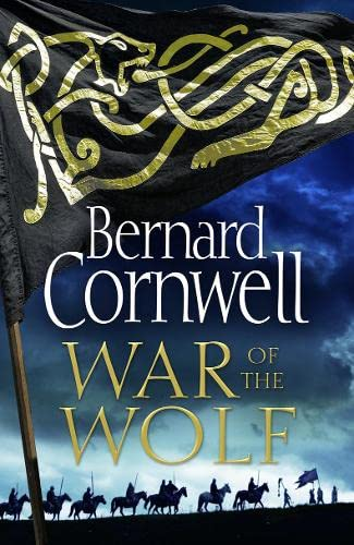 War of the Wolf (The Last Kingdom Series, Book 11) By Bernard Cornwell