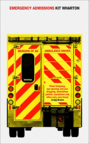 Emergency Admissions: Memoirs of an Ambulance Driver By Kit Wharton