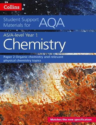AQA A Level Chemistry Year 1 & AS Paper 2: Organic chemistry and relevant physical chemistry topics (Collins Student Support Materials) By Colin Chambers