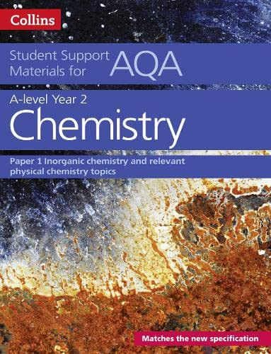 AQA A Level Chemistry Year 2 Paper 1: Inorganic chemistry and relevant physical chemistry topics (Collins Student Support Materials) By Colin Chambers