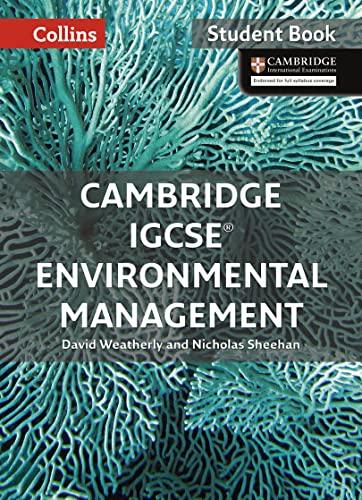 Cambridge IGCSE (TM) Environmental Management Student's Book By David Weatherly