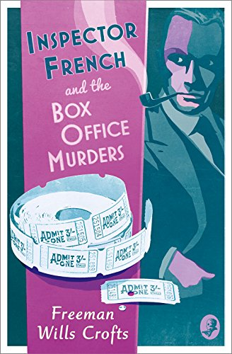 Inspector French and the Box Office Murders By Freeman Wills Crofts
