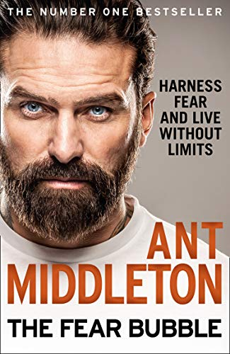 The Fear Bubble By Ant Middleton