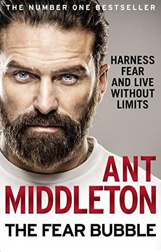 The Fear Bubble von Ant Middleton