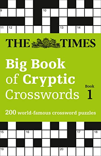 The Times Big Book of Cryptic Crosswords Book 1: 200 world-famous crossword puzzles (Times Mind Games) By The Times Mind Games