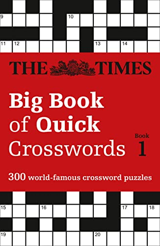 The Times Big Book of Quick Crosswords Book 1: 300 world-famous crossword puzzles (Times Mind Games) By The Times Mind Games