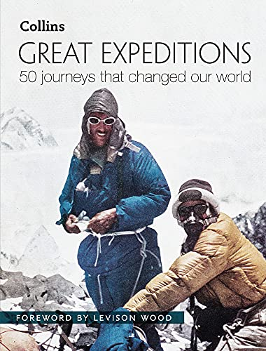 Great Expeditions By Foreword by Levison Wood