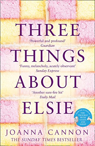 Three Things About Elsie: A Richard and Judy Book Club Pick 2018 By Joanna Cannon