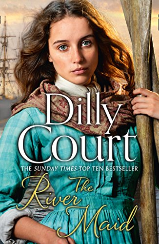 The River Maid (The River Maid, Book 1) By Dilly Court