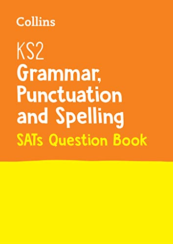 KS2 Grammar, Punctuation and Spelling SATs Practice Question Book By Collins KS2