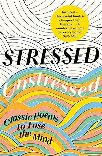 Stressed, Unstressed By Edited by Jonathan Bate