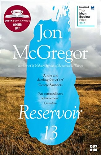 Reservoir 13: WINNER OF THE 2017 COSTA NOVEL AWARD by Jon McGregor