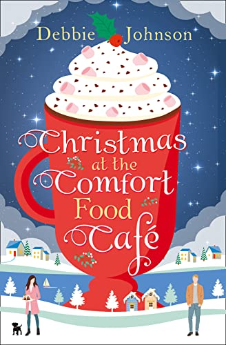 Christmas at the Comfort Food Cafe By Debbie Johnson