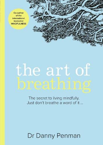 The Art of Breathing By Dr. Danny Penman