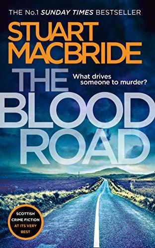The Blood Road: Scottish crime fiction at its very best (Logan McRae, Book 11) By Stuart MacBride