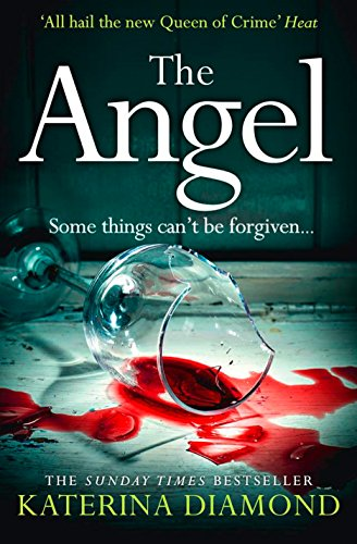 The Angel: A shocking new thriller - read if you dare! by Katerina Diamond