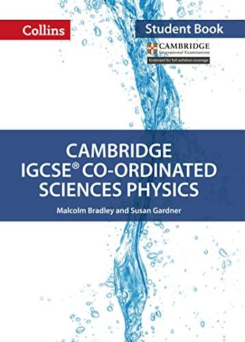 Cambridge IGCSE (TM) Co-ordinated Sciences Physics Student's Book von Malcolm Bradley
