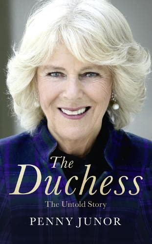 The Duchess: The Untold Story - the explosive biography, as seen in the Daily Mail by Penny Junor