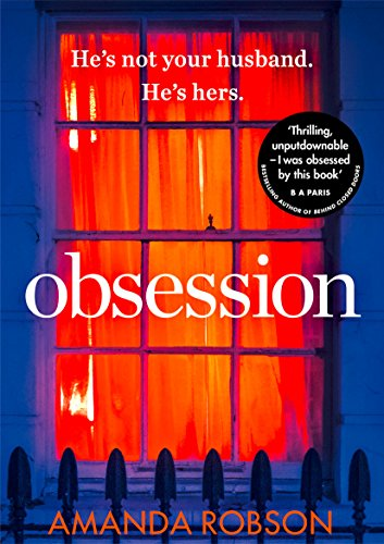 Obsession: The bestselling psychological thriller of 2017 By Amanda Robson