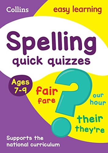 Spelling Quick Quizzes Ages 7-9 By Collins Easy Learning