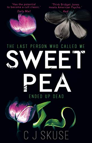 Sweetpea: The most unique and gripping thriller of 2017 By C.J. Skuse