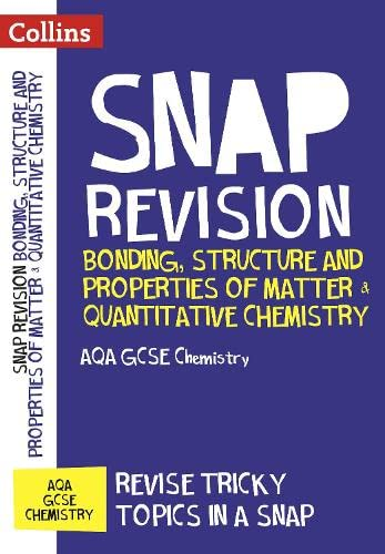 Bonding, Structure and Properties of Matter & Quantitative Chemistry: AQA GCSE 9-1 Chemistry By Collins GCSE