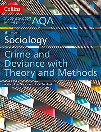 AQA A Level Sociology Crime and Deviance with Theory and Methods By Steve Chapman